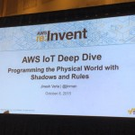 [セッションレポート] MBL312 – NEW LAUNCH! AWS IoT Deep Dive: Programing the physical World