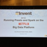 [セッションレポート]BDT303 – Running Spark and Presto on the Netflix Big Data Platform